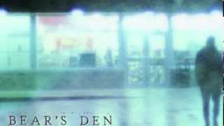 Watch Bears Den When You Break video