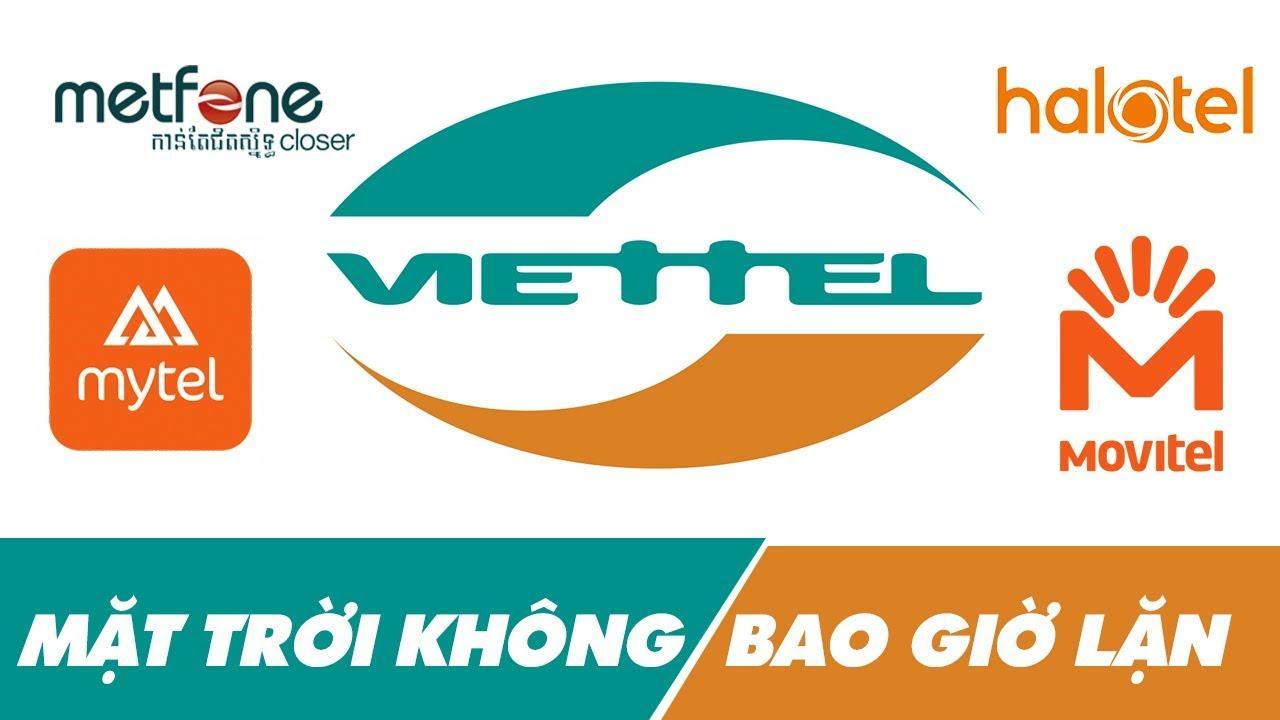 Viettel Và Câu Chuyện Tiến Ra Nước Ngoài, Góp Phần Thay Đổi Hình Ảnh Việt Nam