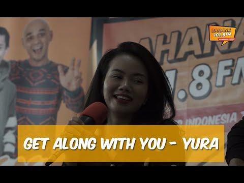 YURA YUNITA - GET ALONG WITH YOU
