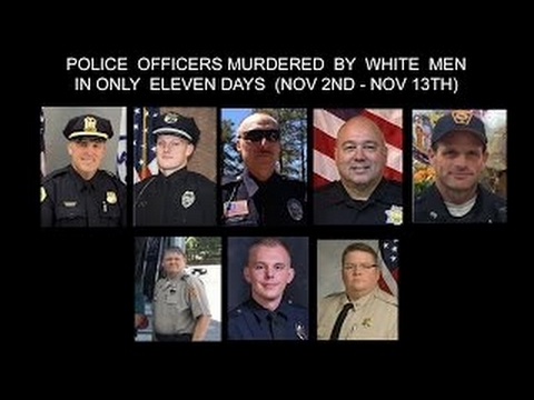8 COPS KILLED THIS MONTH, ALL BY WHITE MEN! MEDIA IGNORES IT.
