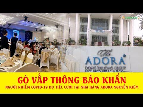 Gò Vấp, TP.HCM thông báo khẩn: Người nhiễm COVID-19 dự tiệc cưới tại nhà hàng Adora Nguyễn Kiệm