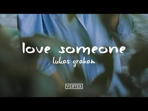 Lukas Graham – Love Someone (Lyrics)
