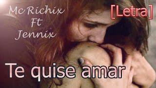 Te quise amar ❤ - (Rap Romantico 2015) Mc Richix Ft Jennix