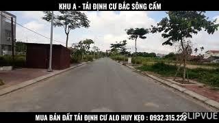 Khu A - Tái Định Cư Bắc Sông Cấm - Mr.Huy Kẹo : 0932.315.222