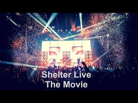 Shelter Live - The Movie [OFFICIAL AUDIO/ FULL SHOW]