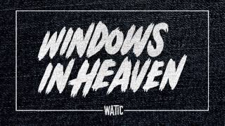 We Are The In Crowd - Windows In Heaven