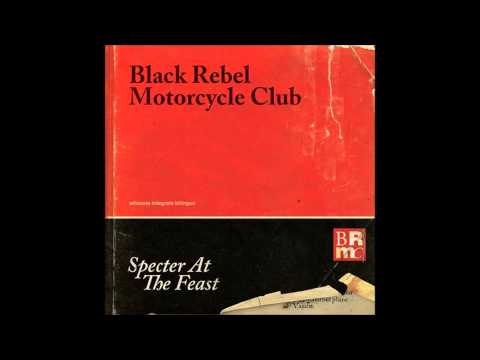 Black Rebel Motorcycle Club - Specter At The Feast (2013) FULL ALBUM