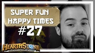 [Hearthstone] SUPER FUN HAPPY TIMES #27