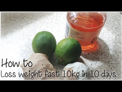 How to loss weight  fast 10kg in 10days