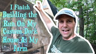 I Finish Building The Run on My CUSTOM DUCK HOUSE at the Farm