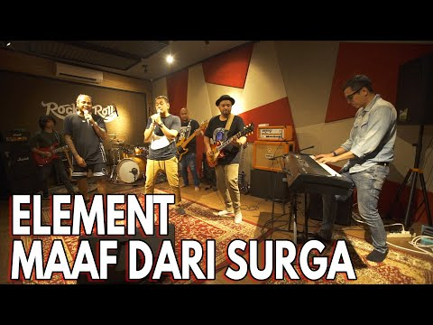 MAAF DARI SURGA - ELEMENT LIVE SESSION