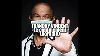 FRANCKY VINCENT -le confinement- (parodie)