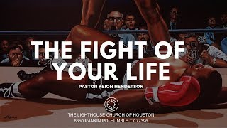 I'm in the fight of my life | Pastor Keion Henderson