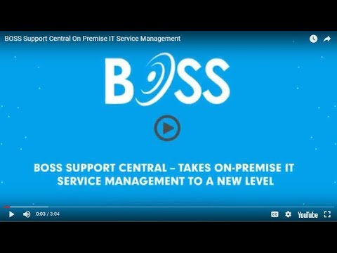 BOSS Support Central On Premise IT Service Management