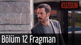 Kuzgun 12. Bölüm Fragman