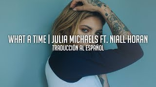 What A Time - Julia Michaels ft. Niall Horan | Traducción al Español