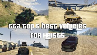 GTA Online Top 5 Best Vehicles For Heists