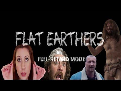 Flat Earthers  retard mode episode 2 REDUX