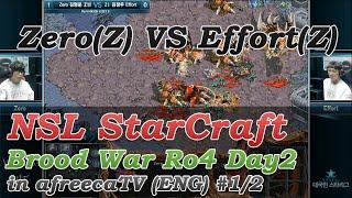 nsl starcraft brood war ro 4 day2 zero z vs effort z in afreecatv eng 1 2