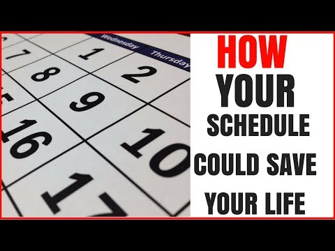 How Your Schedule Could Save Your Life!