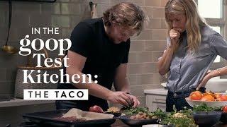 Gwyneth Paltrow and Chef Magnus Nilsson: The Taco | goop