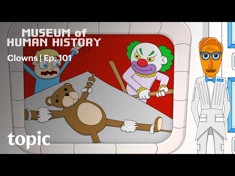 Museum of Human History | 101 | Clowns