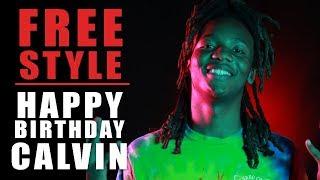 HappyBirthdayCalvin Freestyle - What I Do