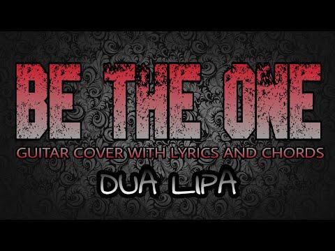 Be The One - Dua Lipa (Guitar Cover With Lyrics & Chords)