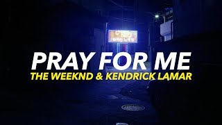 The Weeknd & Kendrick Lamar - Pray For Me | Traducida al español