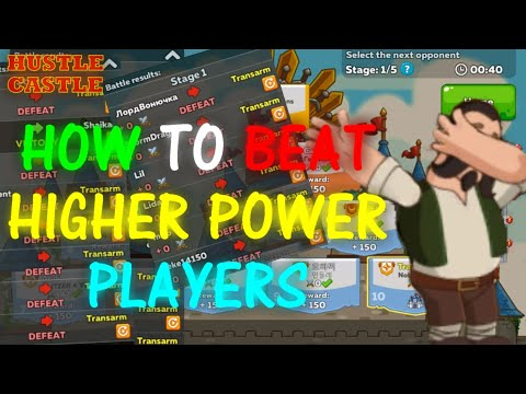 How To Beat Higher Power Players - HUSTLE CASTLE