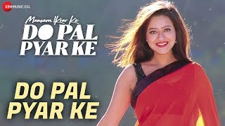 Do Pal Pyar Ke | Mausam Ikrar Ke Do Pal Pyar Ke | Shaan & Palak Muchhal | Mukesh & Madalsa
