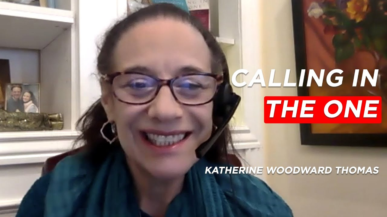Call in the One with Katherine Woodward Thomas