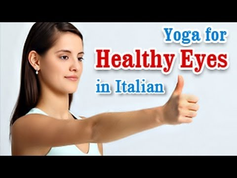 Yoga Exercises for Healthy Eyes - Eye Exercises for Better Eyesight and Diet Tips in Italian