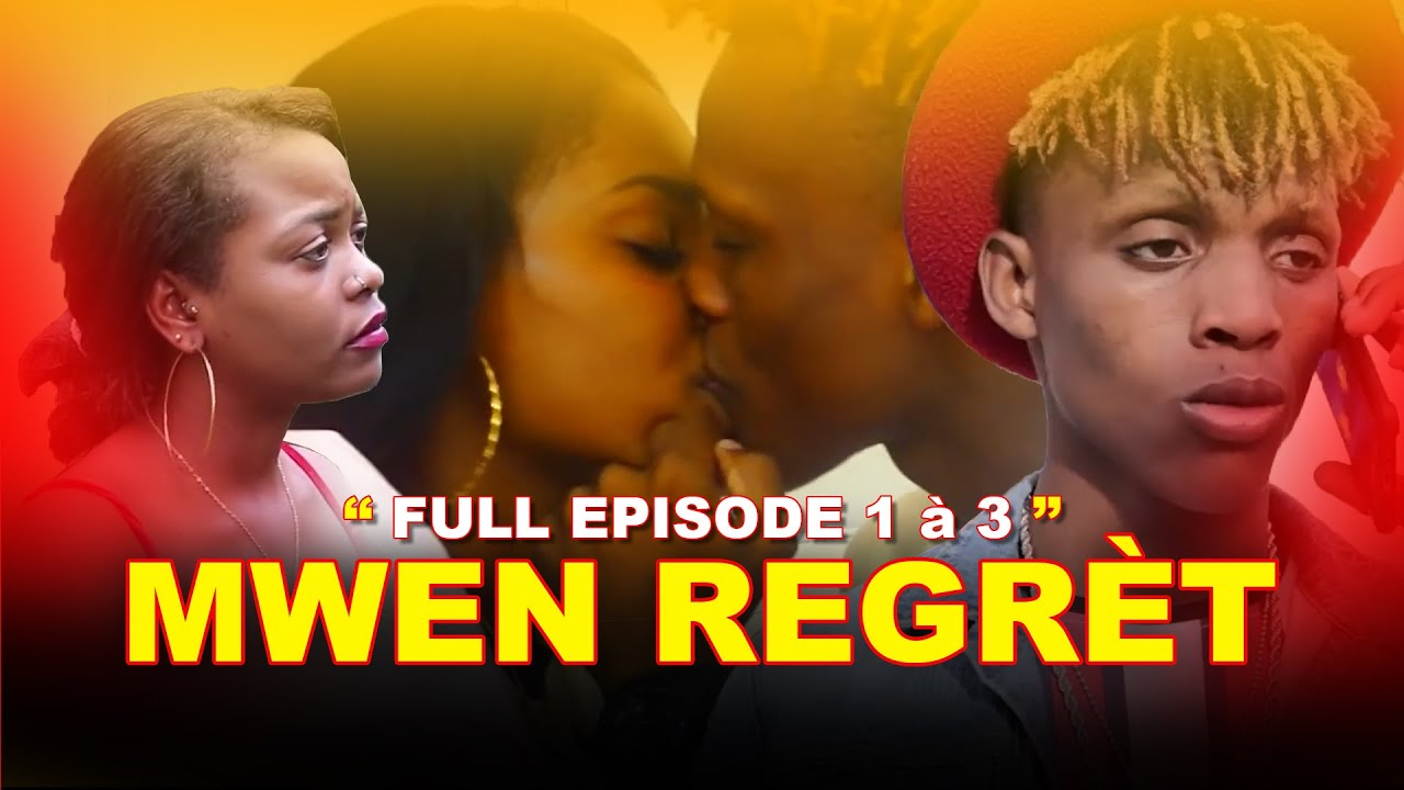 MWEN REGRET FULL EPISODE 1 à 3
