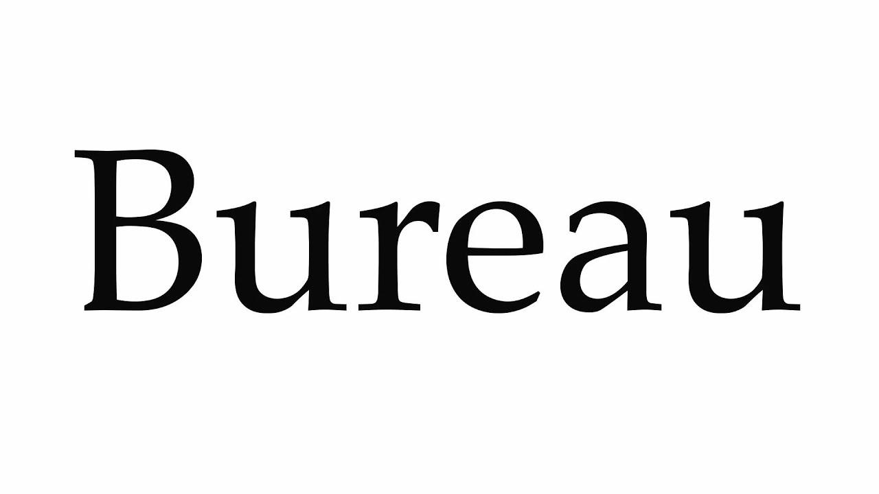 How to Pronounce Bureau