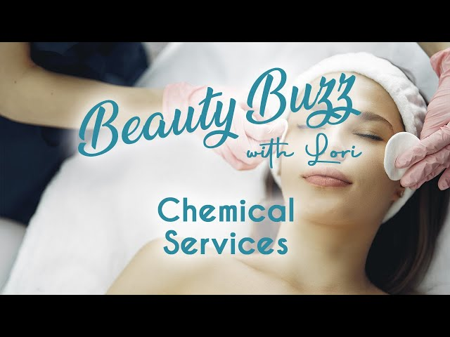 Beauty Buzz with Lori: Chemical Services