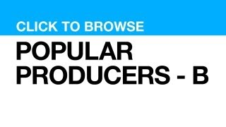 Most Popular Producers - B **CLICK POSTER to watch clips from that PRODUCER**