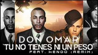 Don Omar Feat Kendo Kaponi- Tu no tienes ni un peso (Oficial Remix) Tiraera Para Wisin y Yandel