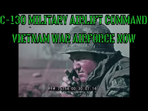 C-130 MILITARY AIRLIFT COMMAND VIETNAM WAR  AIRFORCE NOW 75754