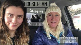 Cactus & Tropicals Greenhouse Tour | Houseplant Shopping | House Plant Haul