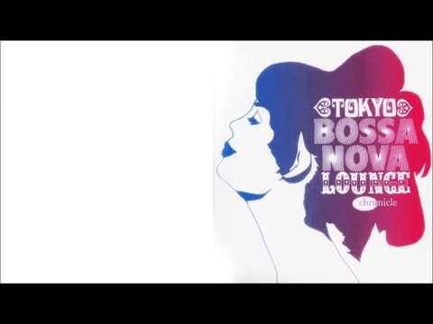 Tokyo Bossa Nova Lounge - Various (Full Album) 東京ボサノヴァ・ラウンジ