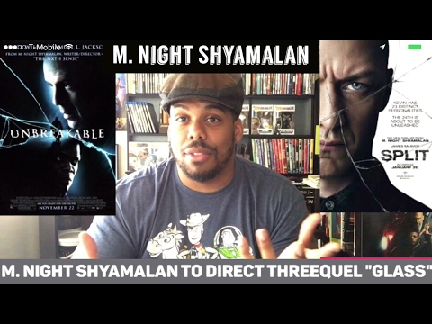 "M. Night Shyamalan to Direct the Threequel called ""Glass"" Release date Released!"