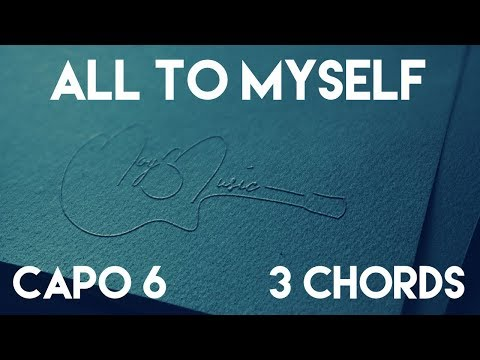 How To Play All To Myself By Dan + Shay   Capo 6 (3 Chords) Guitar Lesson