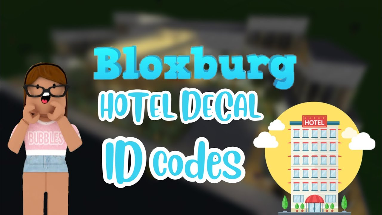 hotel decal id codes/welcome to bloxburg