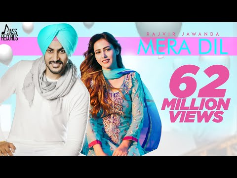 Mera Dil  Full HD  Rajvir Jawanda  MixSingh  New Punjabi Songs 2018  Latest Punjabi Song 2018