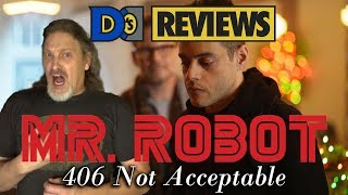 Mr Robot 406 Not Acceptable - D39s Reviews