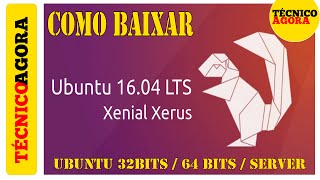 Linux - Como baixar Ubuntu 16.04 LTS (32bits/64bits/SERVER). Video