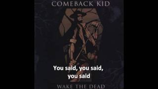 Comeback Kid Wake The Dead Lyrics