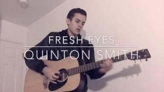 Fresh Eyes - Andy Grammer (Quinton Smith acoustic cover)