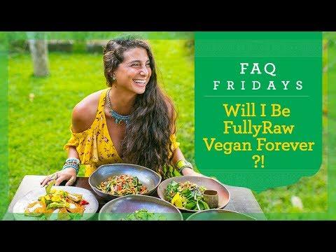 Will I Be FullyRaw Vegan Forever?